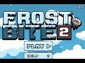 Frost Bite 2 walkthrough video jeu